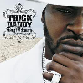 Thug Matrimony: Married To The Streets 2005 Trick Daddy