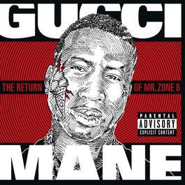 The Return of Mr. Zone 6 2011 Gucci Mane