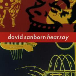 Hearsay 2009 David Sanborn