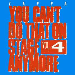 You Can't Do That On Stage Anymore, Vol. 4 2012 Frank Zappa