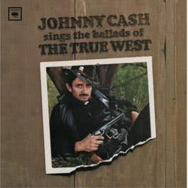 Sings The Ballads Of The True West 2002 Johnny Cash
