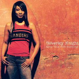 Keep This Fire Burning 2005 Beverley Knight