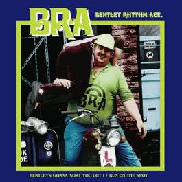 Bentley's Gonna Sort You Out / Run On The Spot [playlist 1] (playlist 1) 2010 Bentley Rhythm Ace