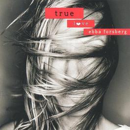 True Love 2001 Ebba Forsberg