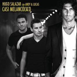 Casi Melancolico 2012 Hugo Salazar Con Andy & Lucas