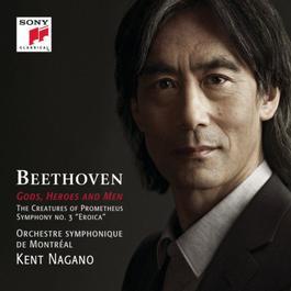 Gods, Heroes and Men - Beethoven: The Creatures of Prometheus, Op. 43 & Symphony No. 3, Op. 55 2011 長野健