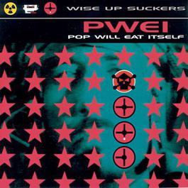 Wise Up Suckers 1996 Pop Will Eat Itself