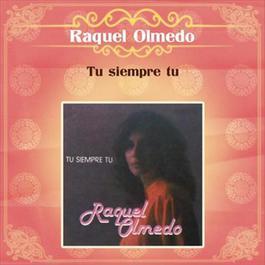 Tú Siempre Tú 2012 Raquel Olmedo