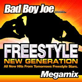 Freestyle New Generation Megamix 2012 Bad Boy Joe