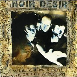 Veuillez Rendre L'Ame 1989 Noir Désir