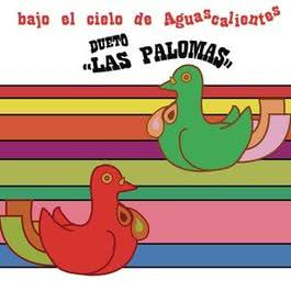 Bajo el Cielo de Aguascalientes 2012 Dueto Las Palomas
