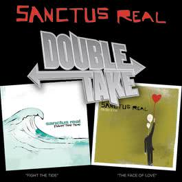 Double Take - Sanctus Real 2007 Sanctus Real