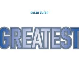 Greatest 2003 Duran Duran