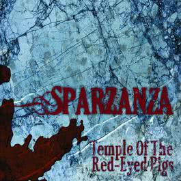 Temple of the Red-Eyed Pigs 2010 Sparzanza