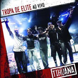 Tropa De Elite Ao Vivo 2008 Tihuana