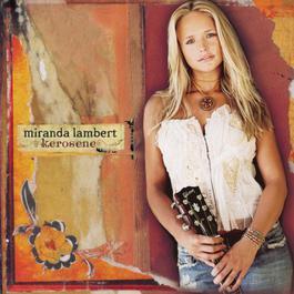 Kerosene 2005 Miranda Lambert