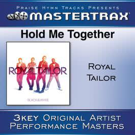 Hold Me Together [Performance Tracks] 2011 Royal Tailor
