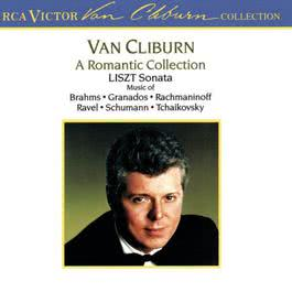 A Romantic Collection / Liszt Sonata 1990 Van Cliburn