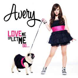 Love Me Or Let Me Go 2010 Avery