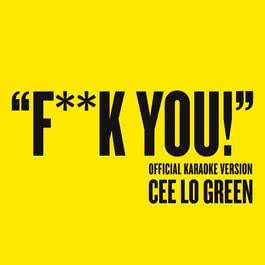 Fuck You (Official Karaoke Version) 2015 Cee Lo Green