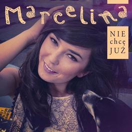 Nie Chce Juz 2012 Marcelina