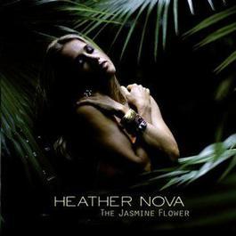 The Jasmine Flower 2008 Heather Nova