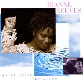 Quiet After The Storm 1995 Dianne Reeves
