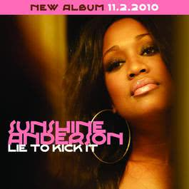 Lie To Kick It 2010 Sunshine Anderson