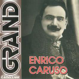 Grand Collection 2007 Enrico Caruso