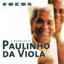 Focus - O Essencial De Paulinho Da Viola 1999 Paulinho Da Viola