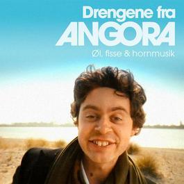 Øl, Fisse og Hornmusik 2008 Drengene Fra Angora