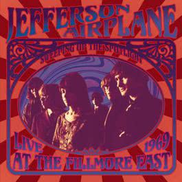 Sweeping Up the Spotlight - Jefferson Airplane Live at the Fillmore East 1969 2007 Jefferson Airplane