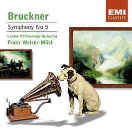 Bruckner - Symphony No.5 2003 Franz Welser-Möst; London Philharmonic Orchestra