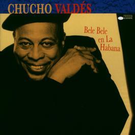 Bele Bele En La Habana 1998 Chucho Valdés