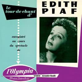 Le tour de chant d'Edith Piaf : Live à l'Olympia 1955 2010 Edith Piaf