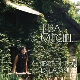 Neopolitan Dreams 2009 Lisa Mitchell