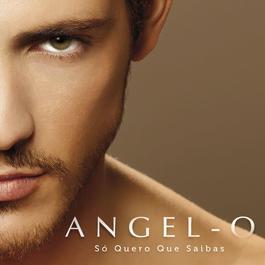 Só Quero Que Saibas 2010 Angel-O