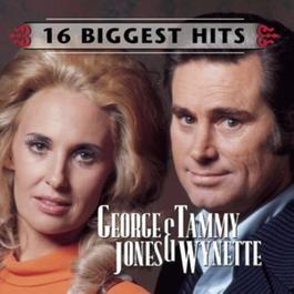 George Jones and Tammy Wynette - 16 Biggest Hits 1999 George Jones; Tammy Wynette