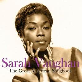 The Great American Songbook 2008 Sarah Vaughan