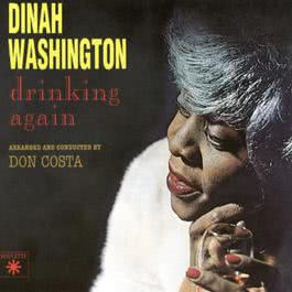 Drinking Again 2009 Dinah Washington