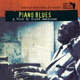Piano Blues - A Film By Clint Eastwood 2003 Various Artists