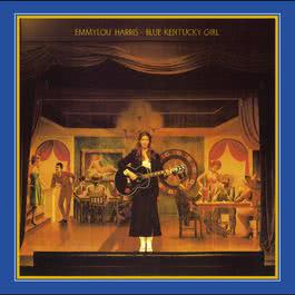 Blue Kentucky Girl (Expanded & Remastered) 2009 Emmylou Harris