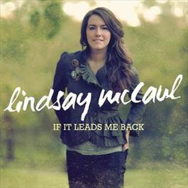 If It Leads Me Back 2012 Lindsay McCaul