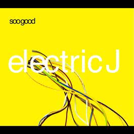 Soo Good (Main Radio Mix) 2001 Electric J