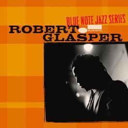 Blue Note Jazz Series 2006 Robert Glasper