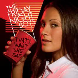 That's What She Said EP 2008 The Friday Night Boys
