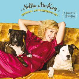 Normal As Blueberry Pie: A Tribute to Doris Day 2010 Nellie McKay