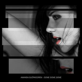 Gone Gone Gone 2012 Amanda Björkegren