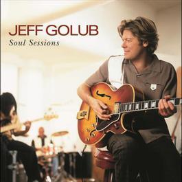 Soul Sessions 2003 Jeff Golub