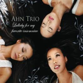 Lullaby For My Favorite Insomniac 2008 Ahn Trio
